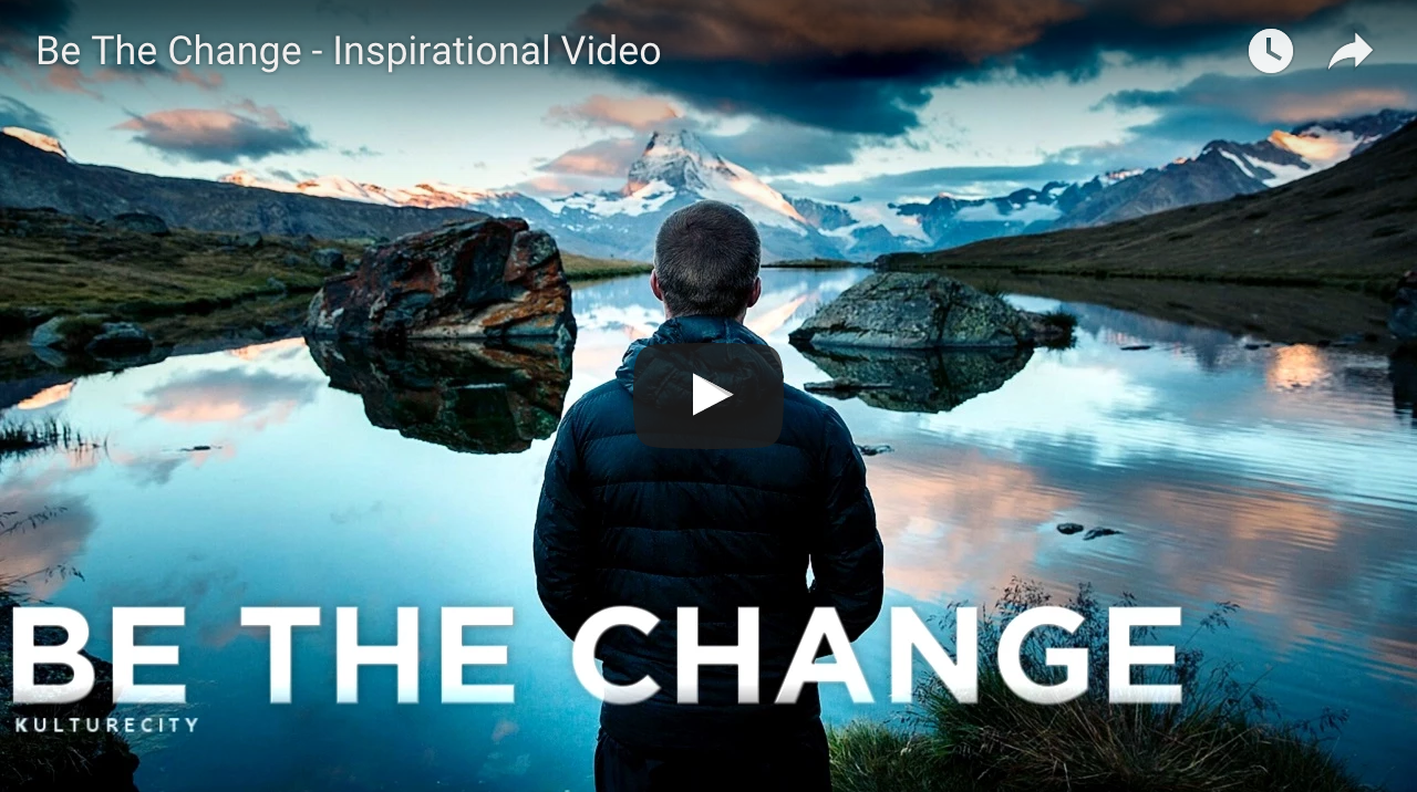 weekly-inspirational-video-be-the-change