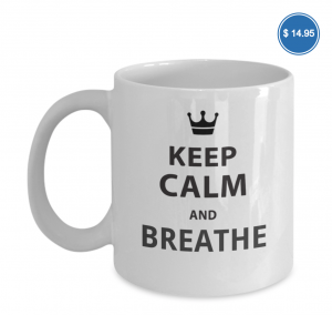 Get this mug and remember to breathe!
